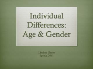 Individual Differences: Age & Gender