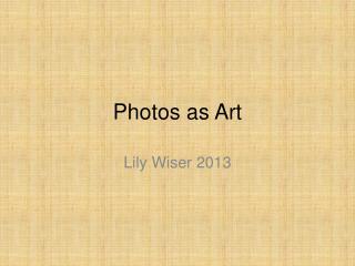 Photos as Art