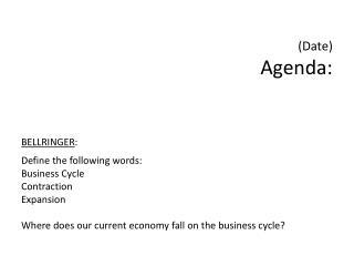 (Date) Agenda:
