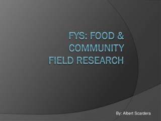 FYS: Food & Community Field Research