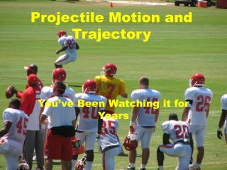 Projectile Motion and Trajectory