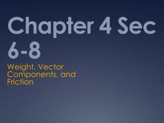 Chapter 4 Sec 6-8