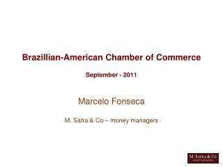 Brazillian-American Chamber of Commerce September - 2011
