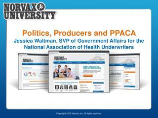 Politics , Producers and PPACA