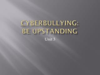 Cyberbullying : Be  Upstanding