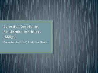 Selective Serotonin  Re-Uptake Inhibitors (SSRIs)