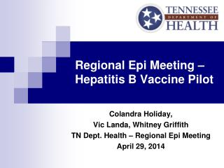 Regional  Epi  Meeting – Hepatitis B Vaccine Pilot