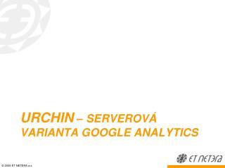 Urchin –  serverov á varianta Google Analytics