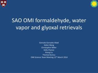 SAO OMI formaldehyde, water vapor and glyoxal retrievals