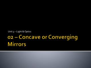 02 – Concave or Converging Mirrors