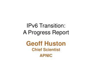 IPv6 Transition: A Progress Report