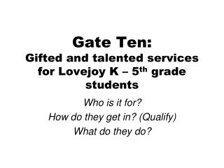 Gate Ten:  Gifted and talented services for Lovejoy K – 5 th  grade students