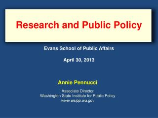 Research and Public Policy Evans School of Public Affairs April  30 ,  2013