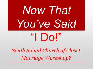 Now That You�ve Said  �I Do!�