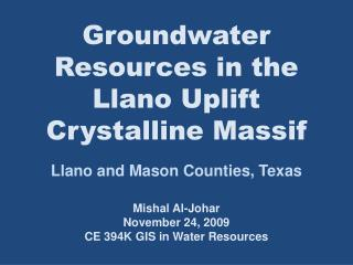 Groundwater Resources in the Llano Uplift Crystalline Massif Llano and Mason Counties, Texas