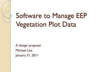 Software to Manage  EEP  Vegetation Plot Data