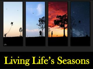 Living Life�s Seasons