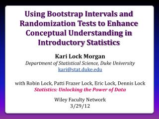 Kari Lock Morgan Department of Statistical Science, Duke University kari@stat.duke