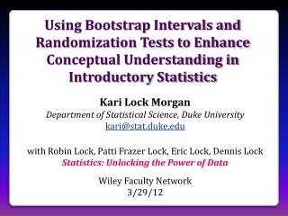 Kari Lock Morgan Department of Statistical Science, Duke University kari@stat.duke