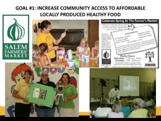 GOAL #1: INCREASE COMMUNITY ACCESS TO AFFORDABLE LOCALLY PRODUCED HEALTHY FOOD
