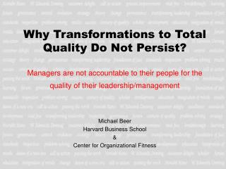 Why Transformations to Total Quality Do Not Persist  Managers are not accountable to their people for the quality of the