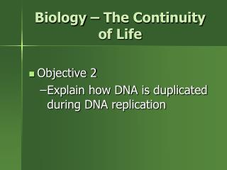 Biology � The Continuity  of Life