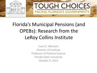 Florida's Municipal Pensions (and OPEBs): Research from  the LeRoy  Collins Institute