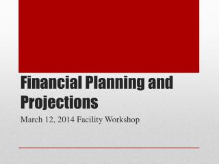 Financial Planning and Projections