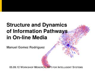 Structure and Dynamics  of Information Pathways  in On-line Media