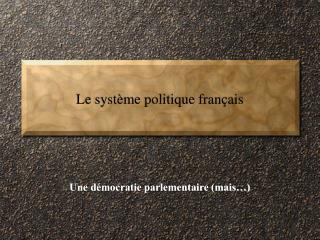 Le syst me politique fran ais