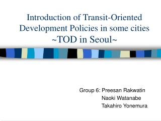 Introduction of Transit-Oriented Development Policies in some cities  TOD in Seoul