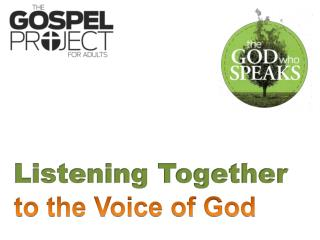 Listening Together t o the Voice of God