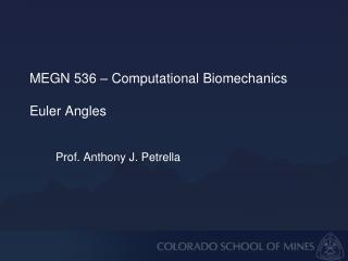 MEGN 536 – Computational Biomechanics Euler Angles