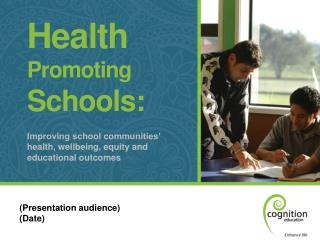 Health Promoting Schools:  Improving school communities'  health, wellbeing, equity and