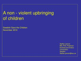 A  non -  violent upbringing of children Swedish Save the Children  November 2010