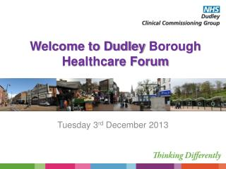 Welcome to Dudley  Borough  Healthcare Forum