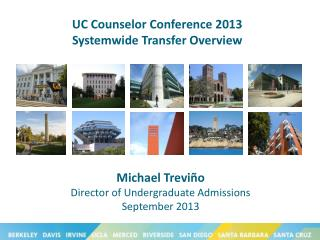 UC Counselor Conference 2013 Systemwide Transfer  Overview