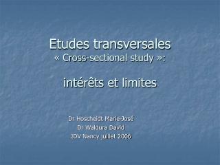 Etudes transversales    Cross-sectional study  :   int r ts et limites