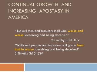 Continual Growth  and Increasing  Apostasy in America