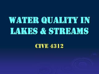 Water Quality in Lakes  Streams