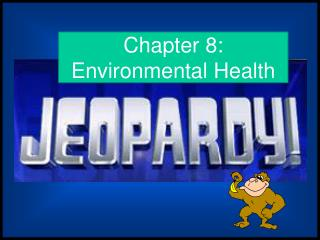 Chapter 8:  Environmental Health