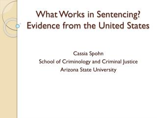 What Works in Sentencing? Evidence from the United States