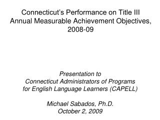 Connecticut�s Performance on Title III  Annual Measurable Achievement Objectives, 2008-09