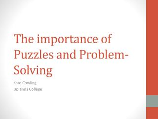 The importance of Puzzles and Problem-Solving