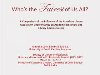 Who�s the  Fairest  of Us All?