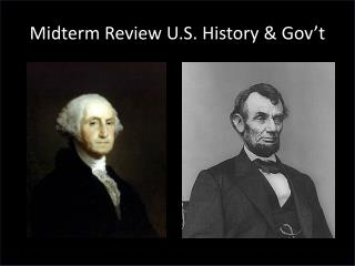 Midterm Review U.S. History &  Gov't