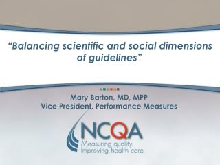 Mary Barton, MD, MPP Vice President, Performance Measures