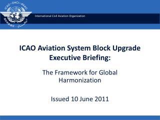 ICAO Aviation System Block Upgrade Executive Briefing: