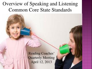 Overview of Speaking and Listening  Common Core State Standards