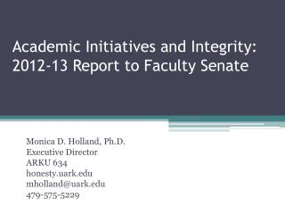 Academic Initiatives and Integrity:  2012-13 Report to Faculty Senate